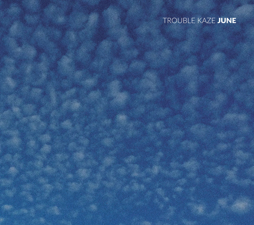 Trouble Kaze - June